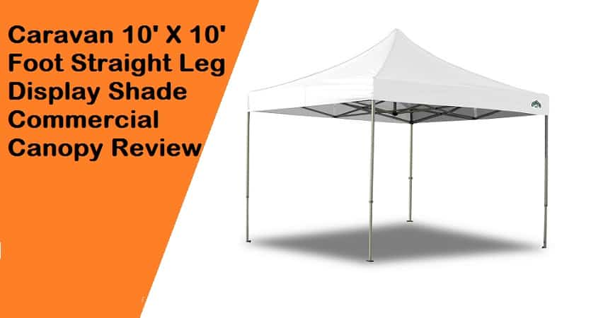 Caravan Canopy 10 X 10 Foot Straight Leg Display Shade Commercial Canopy Review - Canopy Tent Advisor  sc 1 st  Canopy & Caravan Canopy 10 X 10 Foot Straight Leg Display Shade Commercial ...