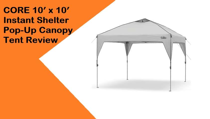 CORE 10′ x 10′ Instant Shelter Pop-Up Canopy Tent Review